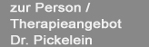 zur Person / Therapieangebot Dr. Pickelein